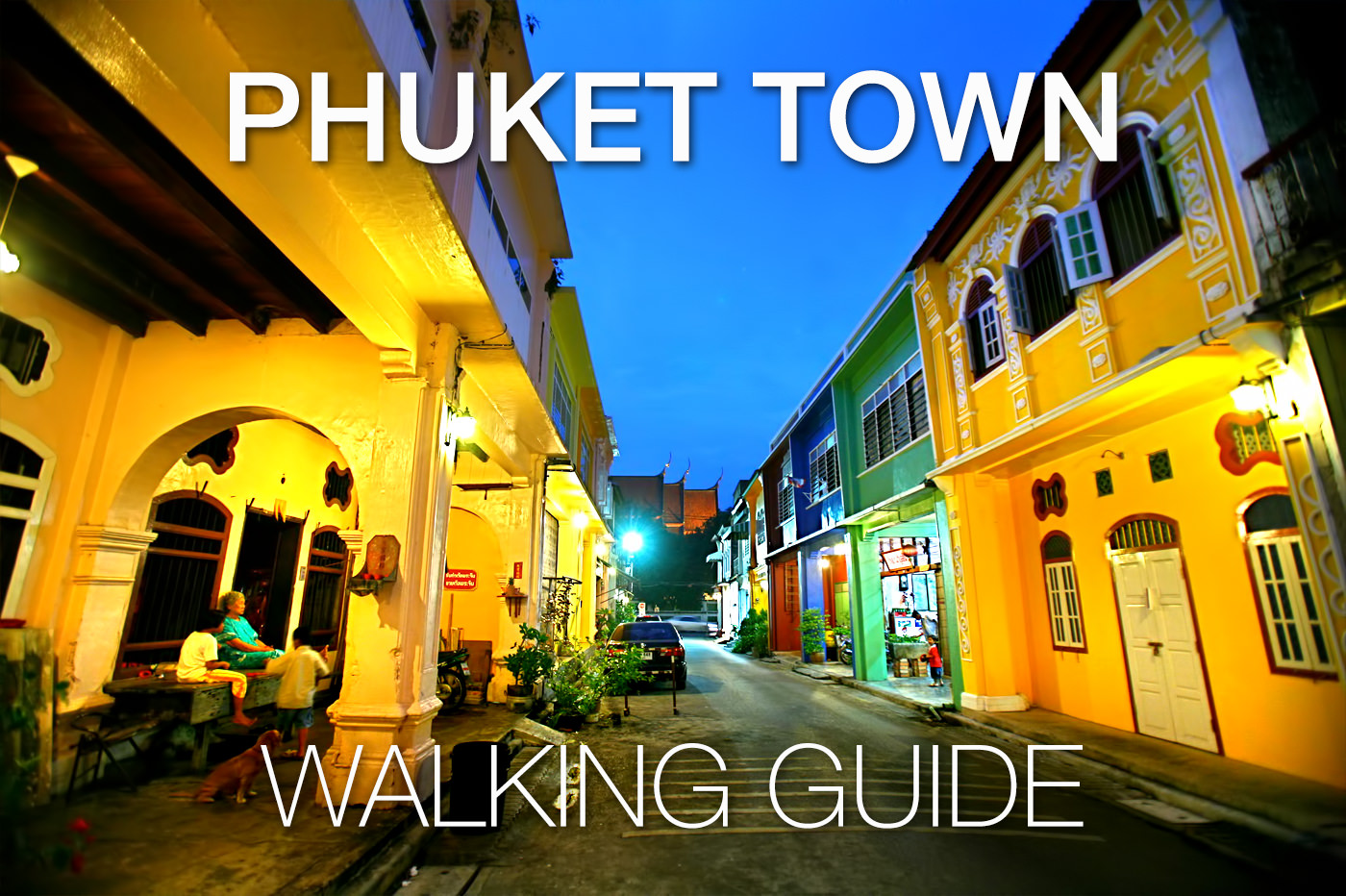 Phuket Town - A Walking Guide to Phukets 9 most ...
