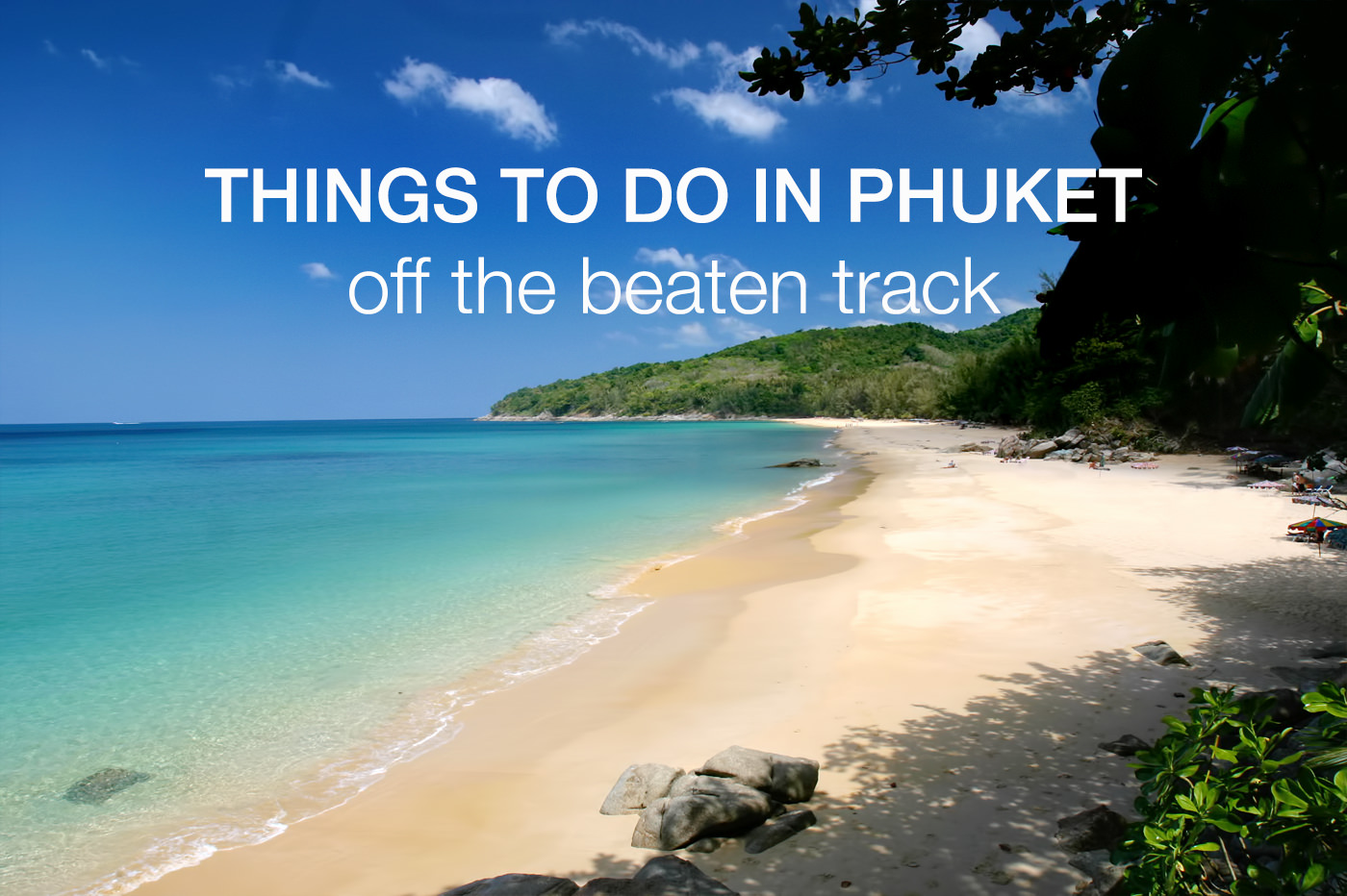 12 Things to Do in Phuket Off the Beaten Track (updated!)