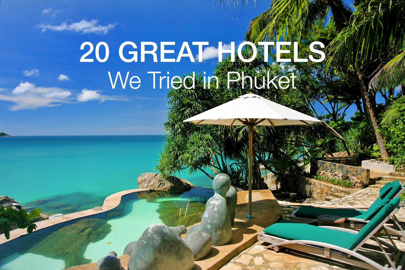 20 Great Hotels in Phuket We Tried and Loved