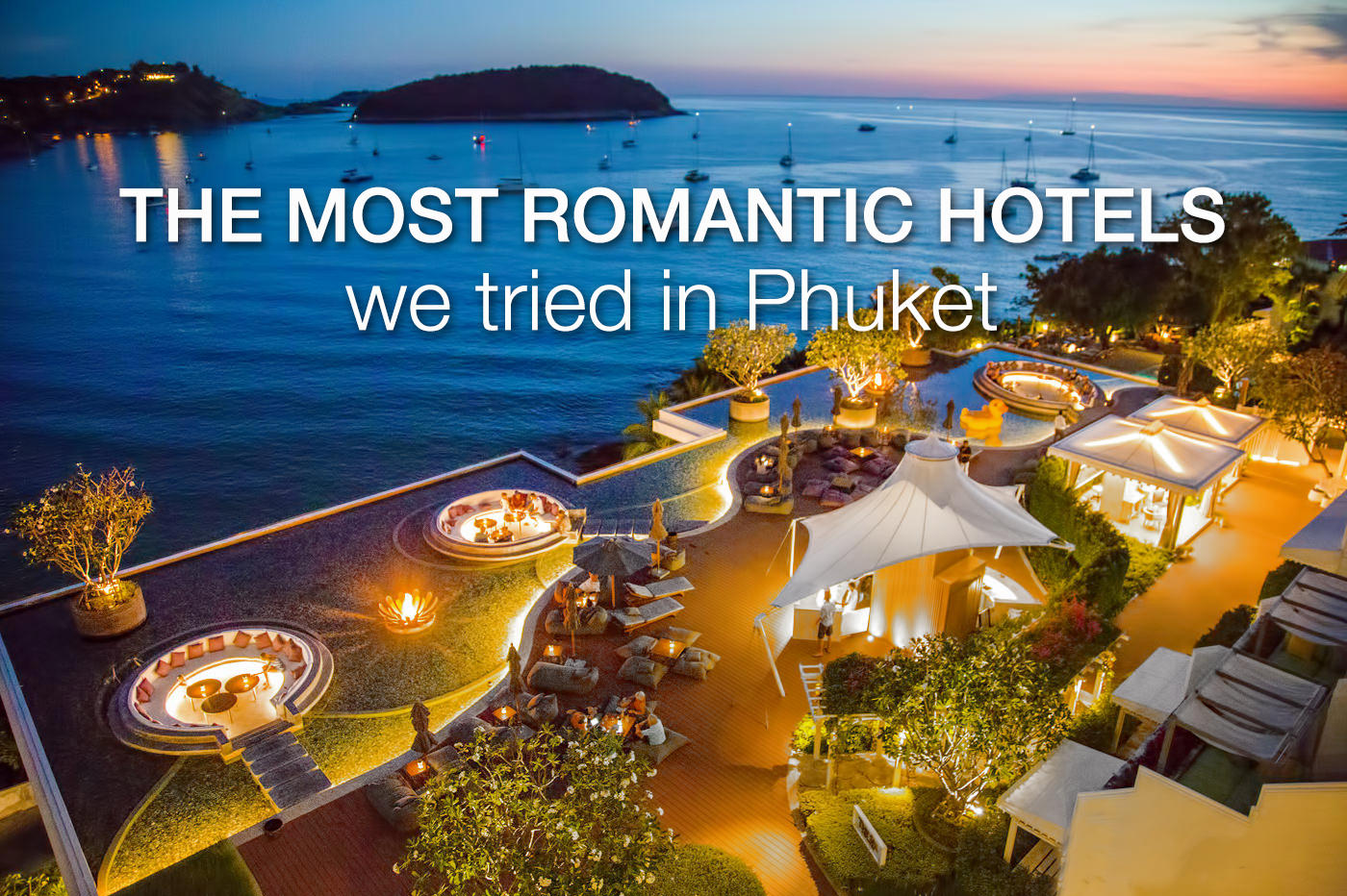 7 Most Romantic Hotels in Phuket We Actually Tried