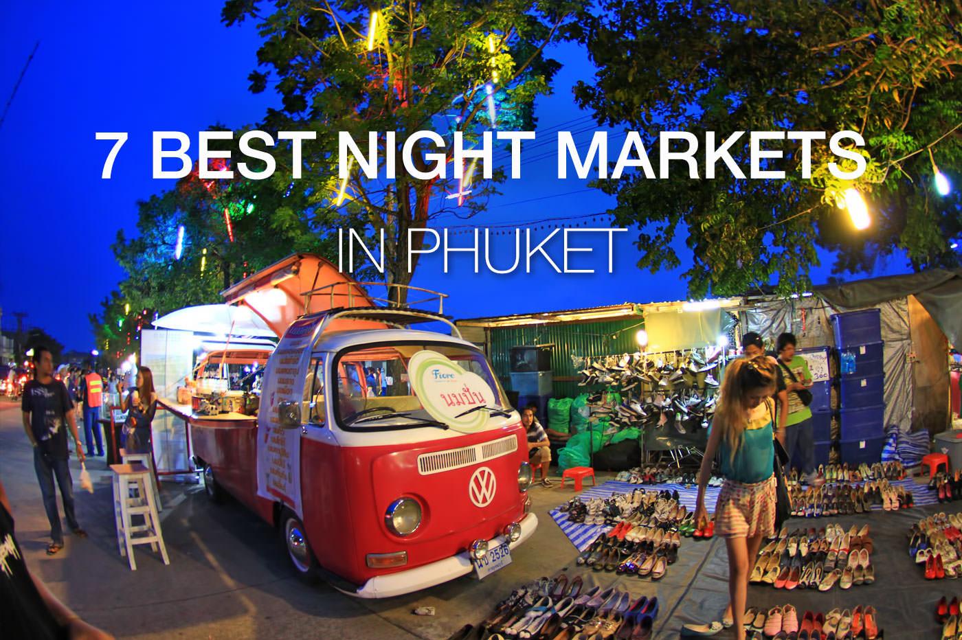 7 Best Night Markets in Phuket (Updated)