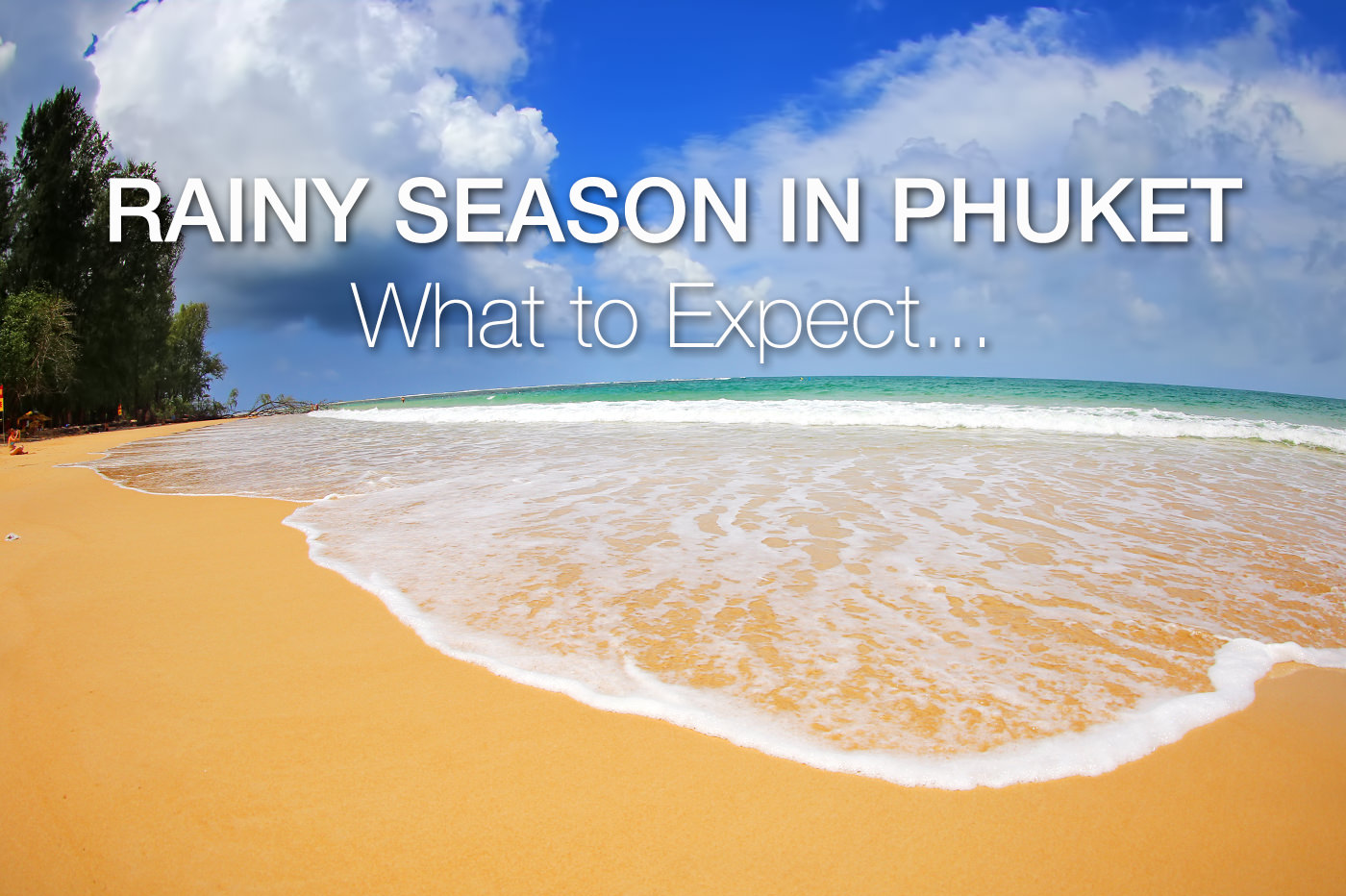 Rainy Season in Phuket (updated) – What does it look like and what you should know