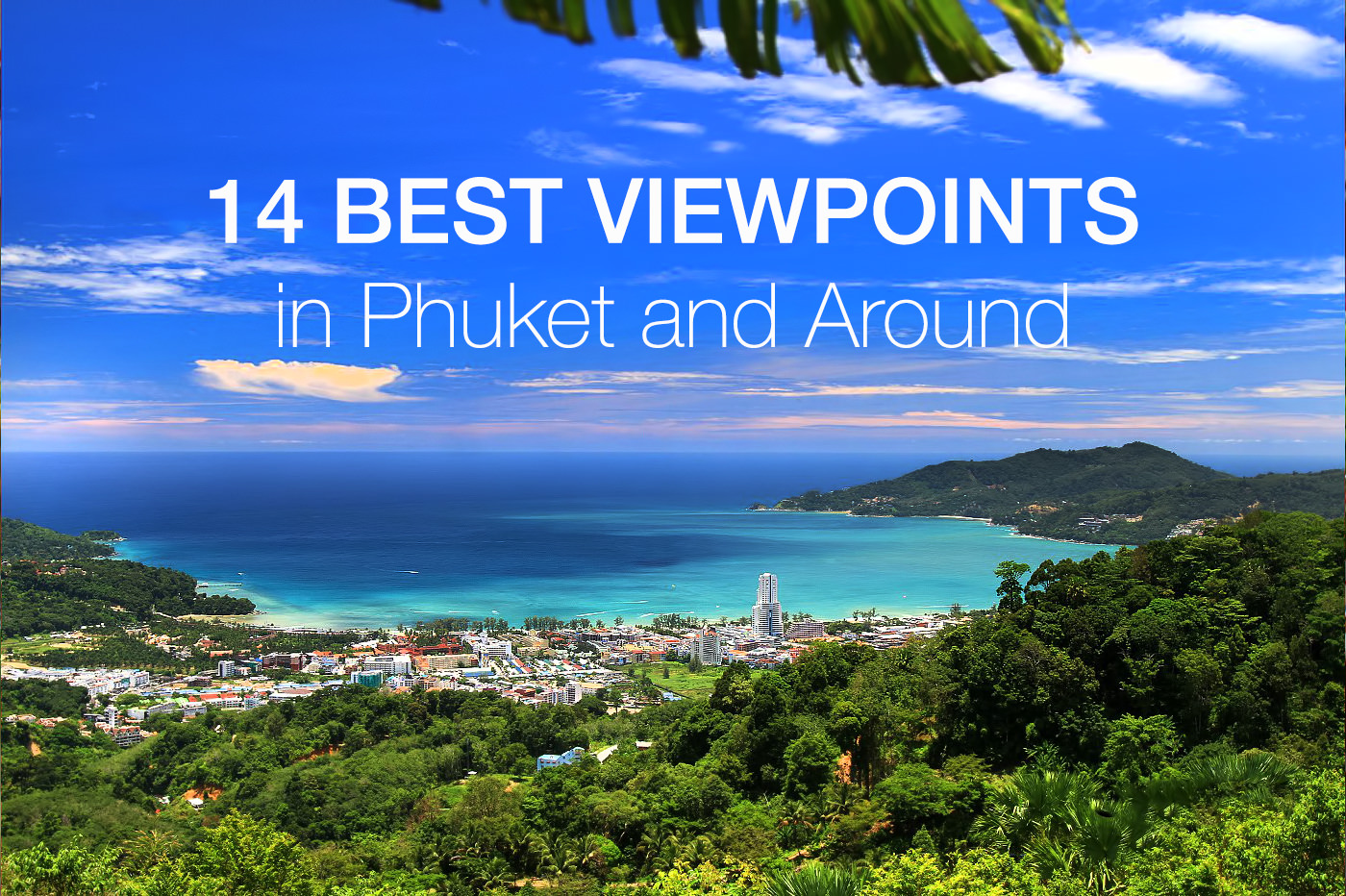 14 Phuket Viewpoints (Updated)