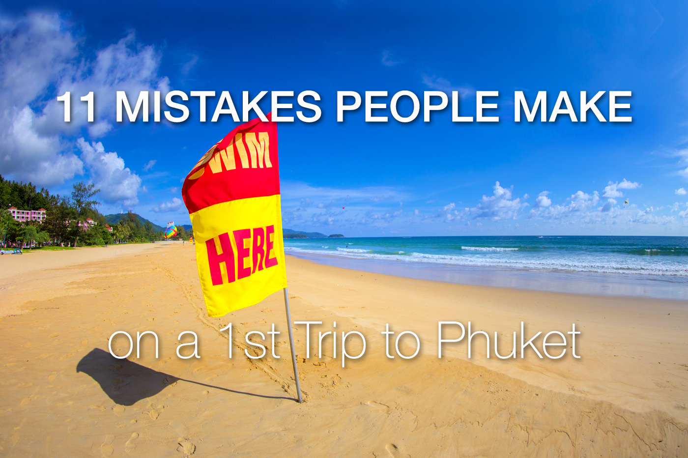 11 Mistakes People Make on a 1st Trip to Phuket (Updated)