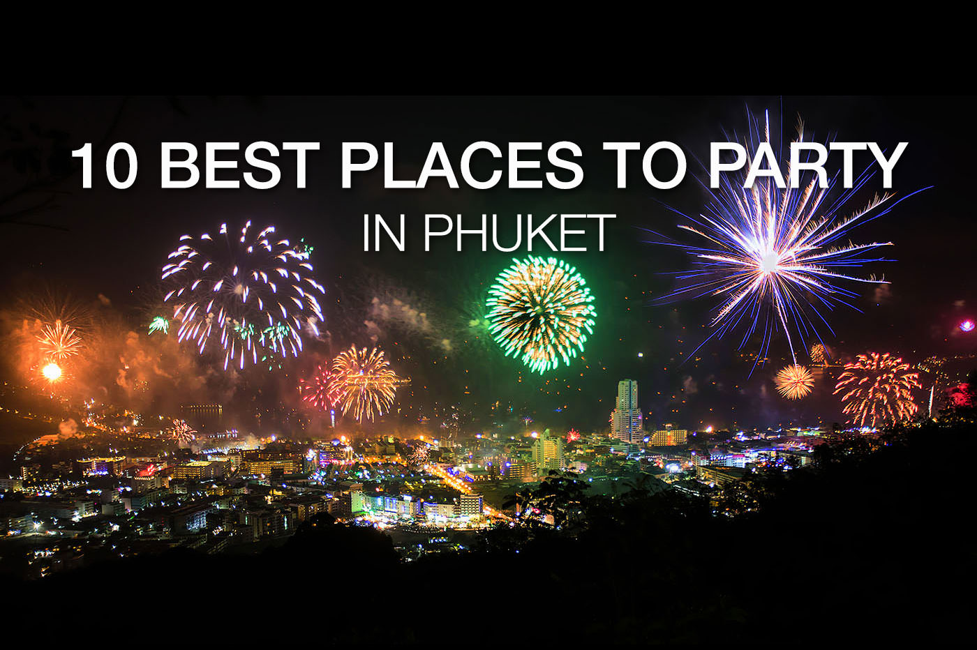 10 Best Party Places for New Year's Eve in Phuket 2018