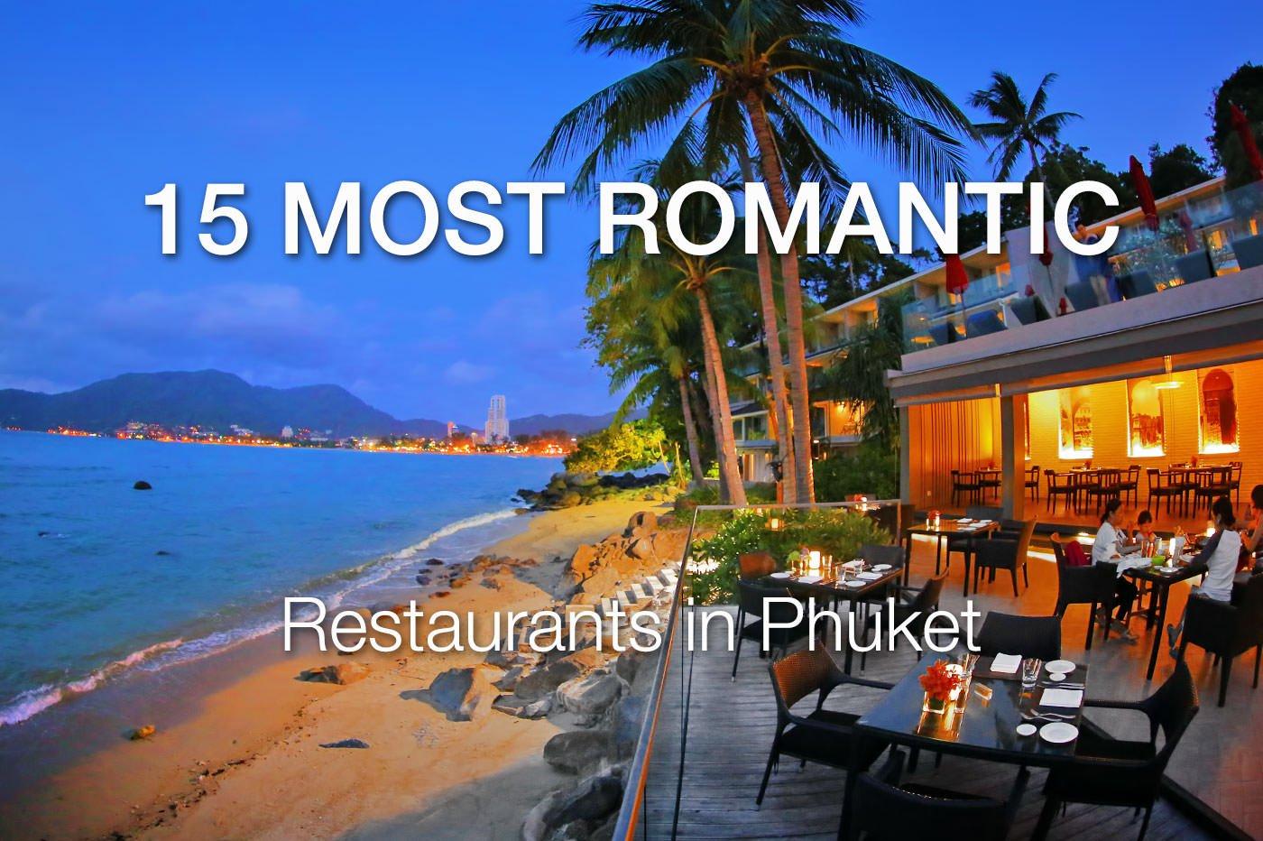15 Great Romantic Restaurants in Phuket (Updated) – Valentine's Day in Phuket
