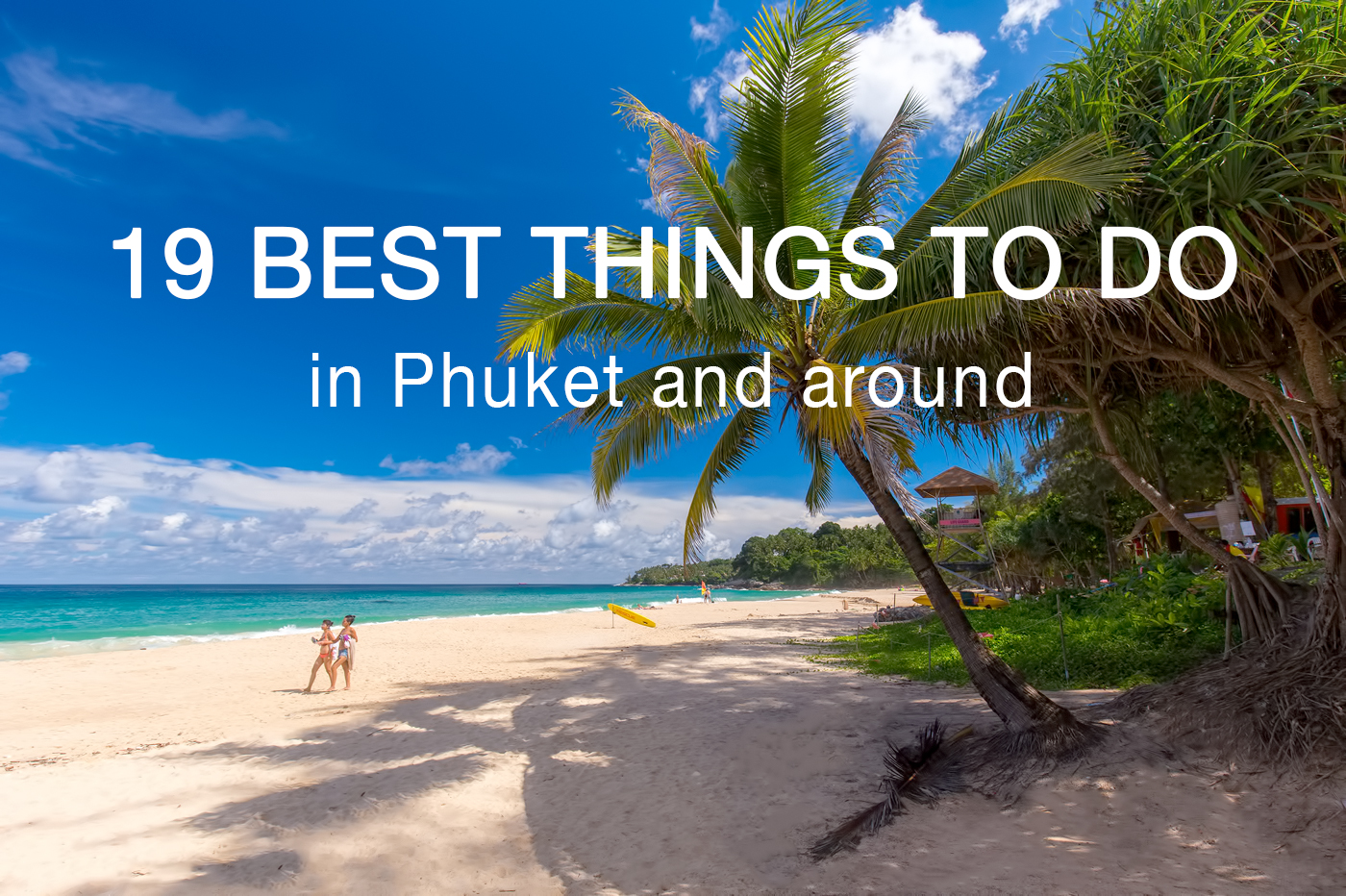 19 Best Things to Do in Phuket (Updated)